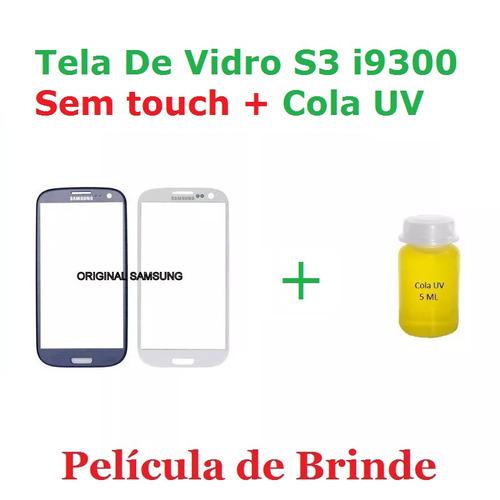 tela vidro lente galaxy s3 (i9300) + cola uv original