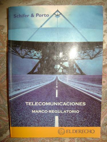 telecomunicaciones- marco regulatorio.schifer y porto