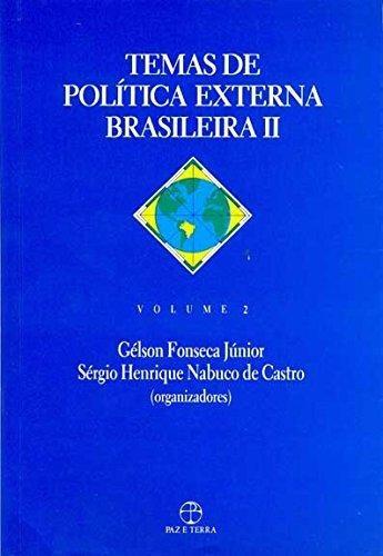 temas de politica externa brasileira ii vol ii de gelson f j
