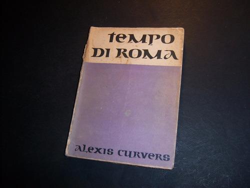 tempo di roma. alexis curvers