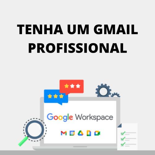 tenha um gmail profisssional seudominio.com.br + 10 contas