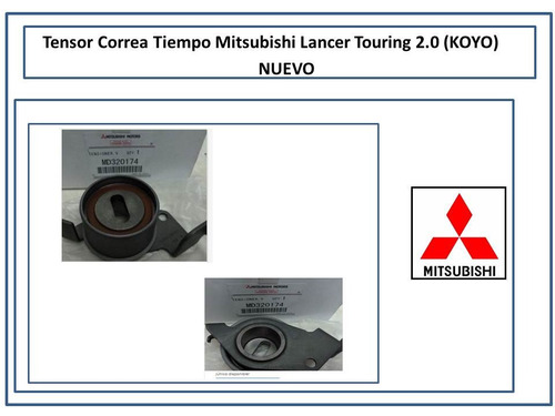 tensor correa tiempo mitsubishi lancer touring 2.0 (koyo)