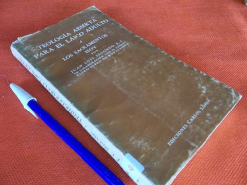 teología abierta para el laico adulto por juan luis segundo