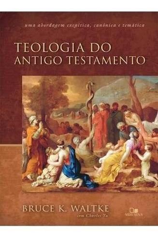 teologia do antigo testamento livro bruce k. waltke