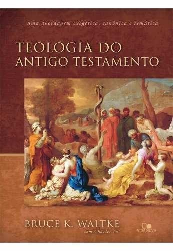 teologia do antigo testamento livro bruce waltke