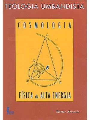 teologia umbandista, cosmologia física da alta energia