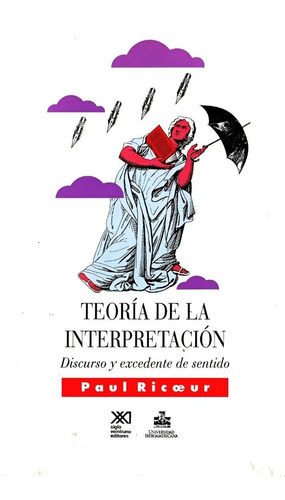 teoría de la interpretación, paul ricoeur, ed. siglo xxi