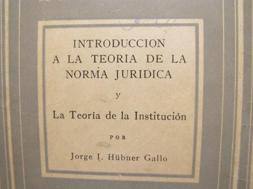 teoria de la norma juridica. jorge i. hubner