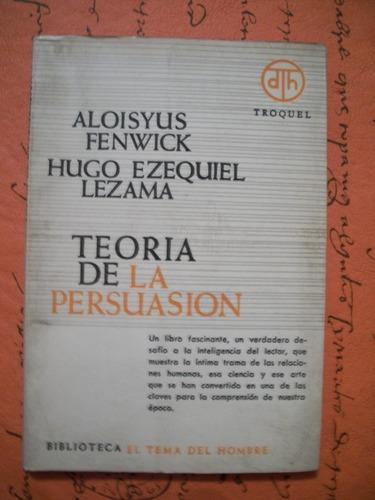 teoria de la persuasion/ fenwick-lezama   w