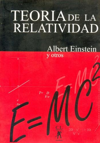 teoría de la relatividad  albert einstein y otros