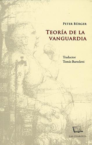 teoría de la vanguardia, peter burger, ed. las cuarenta