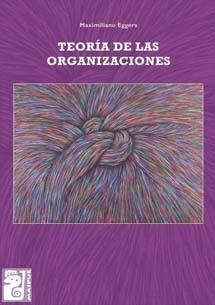 teoria de las organizaciones - eggers  - maipue