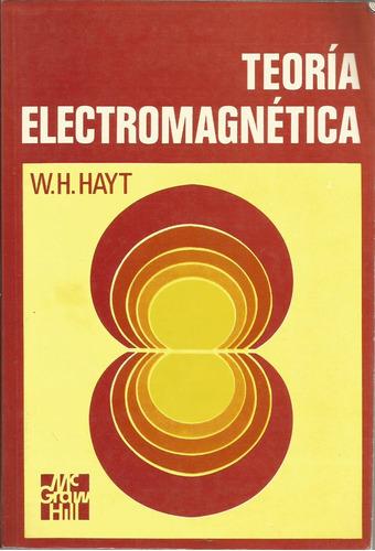 teoría electromagnética. w. h. hayt