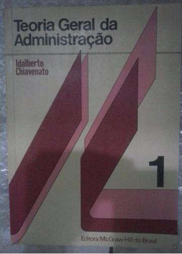 teoria geral da administração - vol. 1 - idalberto chiave