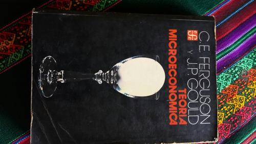 teoría microeconomica-c.e. ferguson &j.p. gould