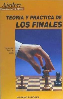 teoría y práctica de los finales (jaque mate)(libro ajedrez)