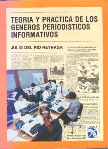 teoría y práctica de los géneros periodísticos informativos.