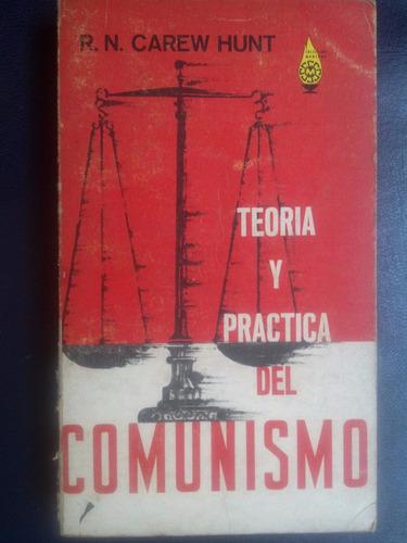 teoría y práctica del comunismo - carew hunt