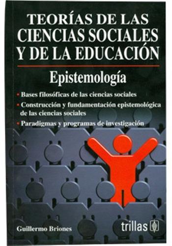 teorías de las ciencias sociales y de la educacion / trillas