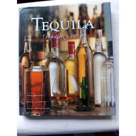 Tequila, Tradición Y Destino Envío Gratis