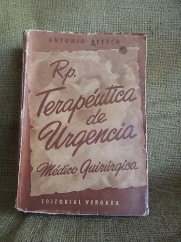 terapeutica de urgencia antonio petech 1946 editorial vergar