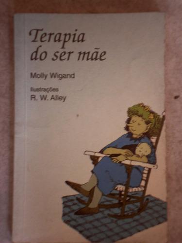terapia do ser mãe - molly wigand
