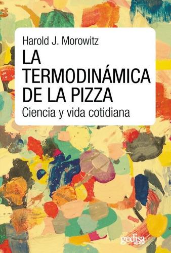 termodinámica de la pizza, morowitz, ed. gedisa