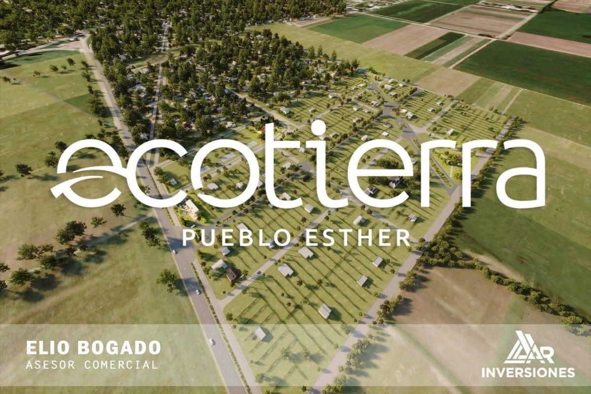 terreno en ecotierra - pueblo esther - 12/24/36 cuotas en pesos