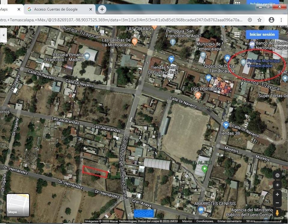 terreno en el centro de temascalapa edo mex.