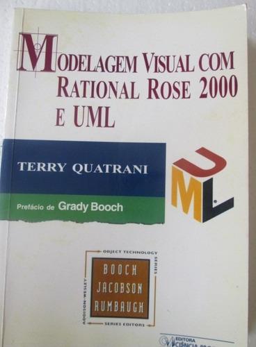 terry quatran modelagem visual com rational rose 2000 e uml