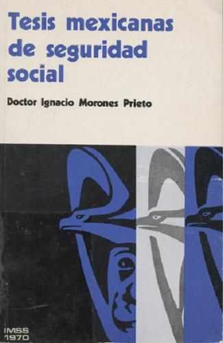 tesis mexicana de seguridad social por ignacio morones priet