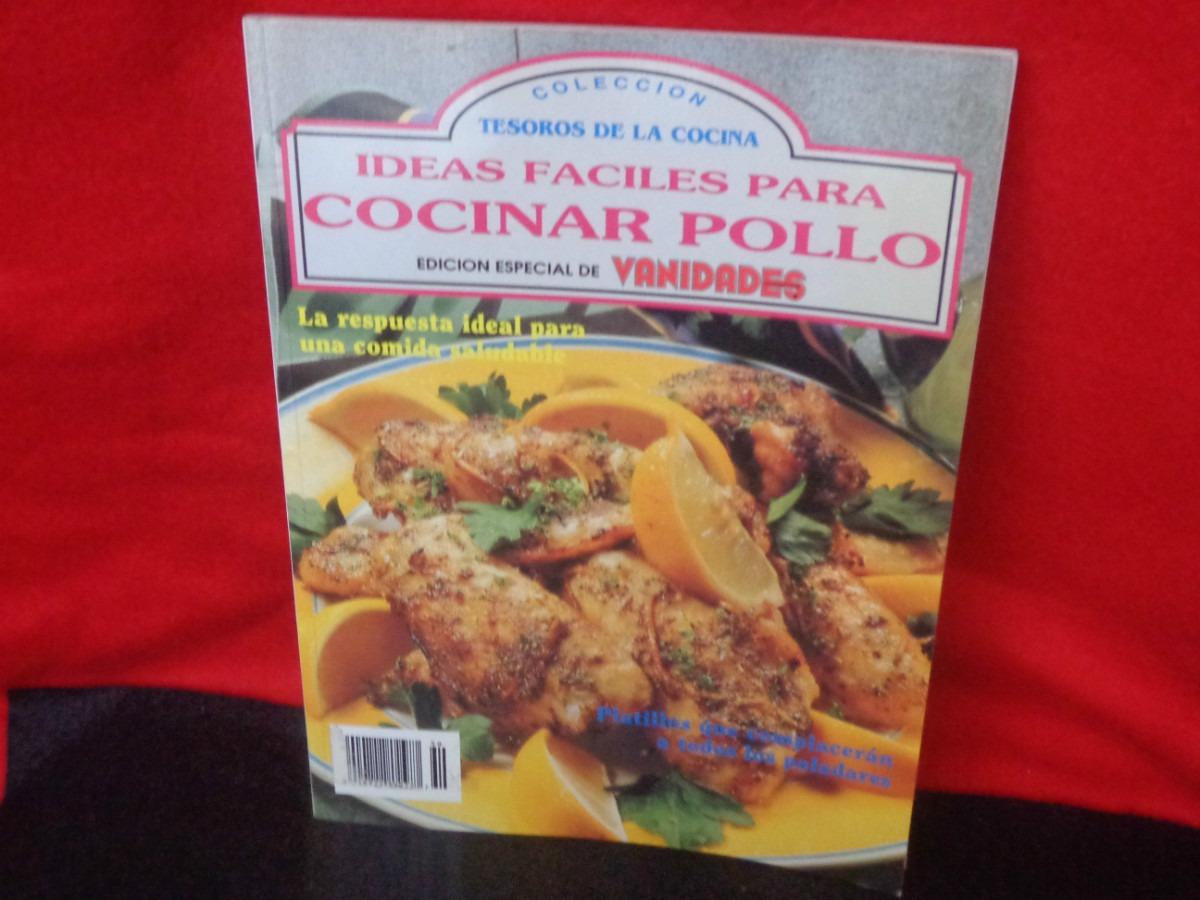 Tesoros De La Cocina. Ideas Fáciles Para Cocinar Con Pollo ...