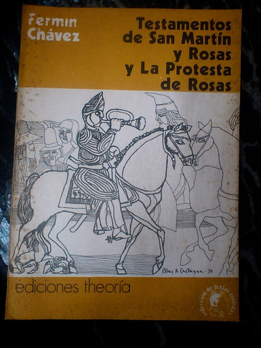 testamentos de san martìn y rosas y la protesta - f. chàvez