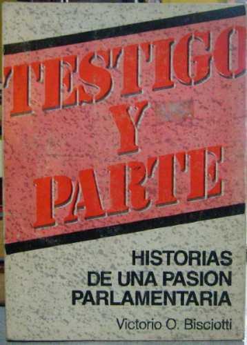 testigo y parte - bisciotti, victorio - 1990 - historia