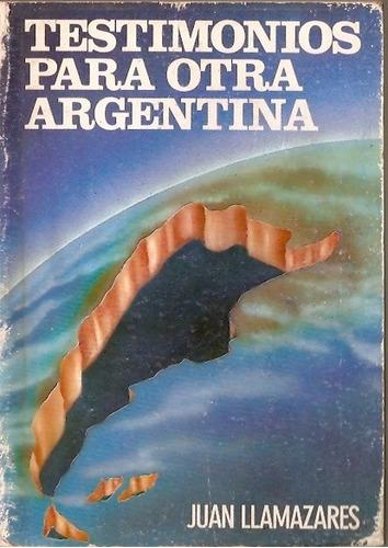testimonios para otra argentina juan llamazares