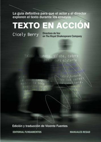 texto en acción: la guía definitiva para que el actor y el d