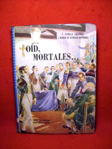 texto lectura 6º grado oid, mortales estrella gutierrez 1962