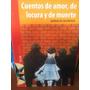 Cuentos De Amor, De Locura Y De Muerte Horacio Quiroga