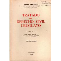Tratado De Derecho Civil Uruguayo. Tomo 13 - Jorge Gamarra