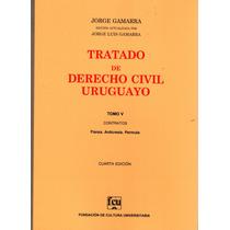 Tratado De Derecho Civil Uruguayo. Tomo 5 - Jorge Gamarra