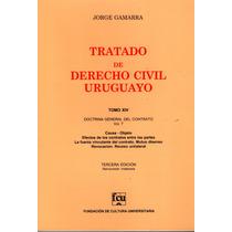 Tratado De Derecho Civil Uruguayo. Tomo 14 - Jorge Gamarra