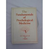 The Fundamentals Of Psychological Medicine,1975,medicina