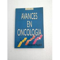 Avances En Oncologia,libro De Medicina