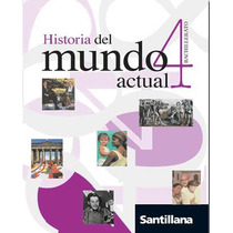 Liceo Santillana Historia 4 El Mundo Actual Decia Amestoy...