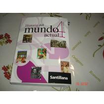 Historia 4 El Mundo Actual De Santillana, Nuevo!!!