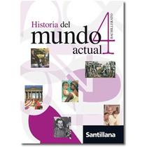 Historia Del Mundo Actual 4 - Ed. Santillana (bachillerato)