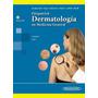 Dermatologia En Medicina General 2 Tomos + Dvd 8va. Ed. 2014