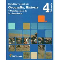 Estudiar Y Construir 4, Geografía, Historia. Ed. Santillana
