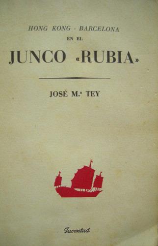 tey, josé maría -  hong kong - barcelona en el junco rubia