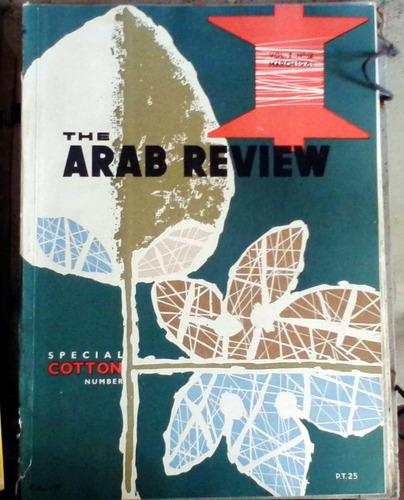 the arab review  - cairo - vol.i n°12 mar 1961 82p muy buen